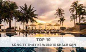 Top 10 công ty thiết kế website khách sạn - resort - nhà hàng