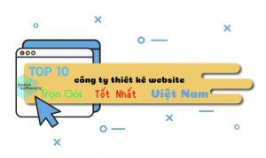 Top 10 công ty thiết kế website trọn gói