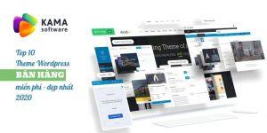 Top 10 Theme Wordpress bán hàng miễn phí, đẹp nhất 2020