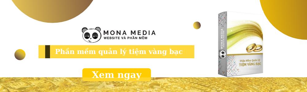 Phần mềm quản lý tiệm vàng Mona Media